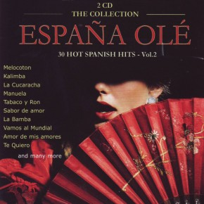 Espana Ole 30 Hot Spanish Hits Vol 2 A