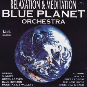 Relaxation and Meditation . Blue Planet Orcheastra A